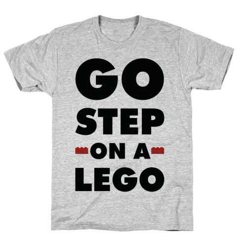 Go Step On A Lego T-Shirt