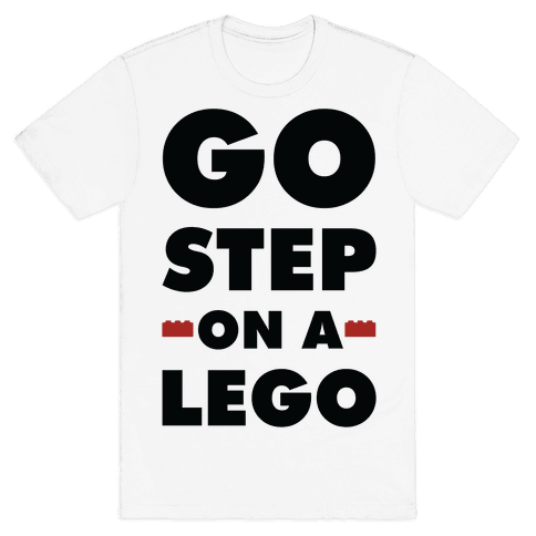 Go Step On A Lego Mens T-Shirt