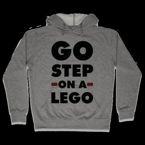 Go Step On A Lego Hooded Sweatshirt