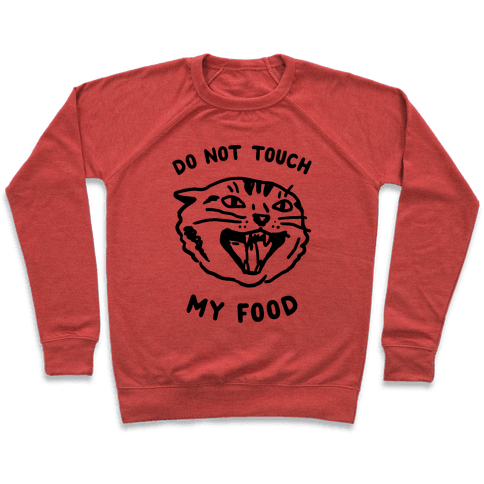 Do Not Touch My Food Pullover