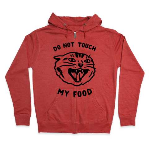 Do Not Touch My Food Zip Hoodie