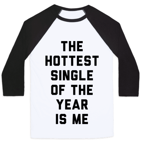The Hottest Single Of The Year Baseball Tee