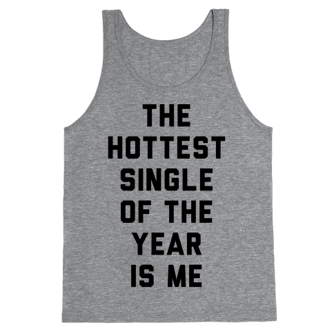 The Hottest Single Of The Year Tank Top