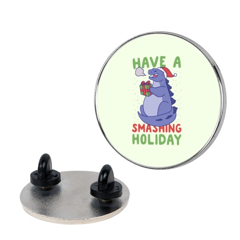 Have a Smashing Holiday - Godzilla Pin