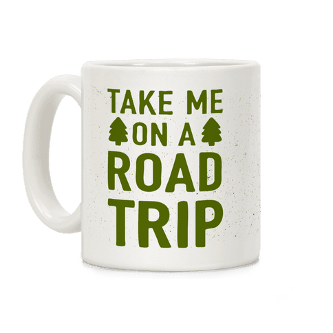 Take Me On A Road Trip Coffee Mug