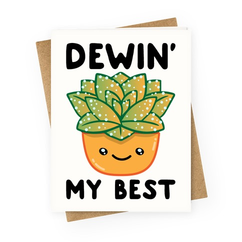 Dewin' My Best Greeting Card