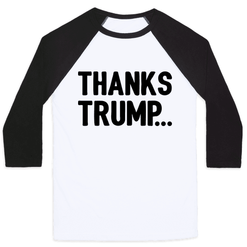 Thanks Trump Baseball Tee
