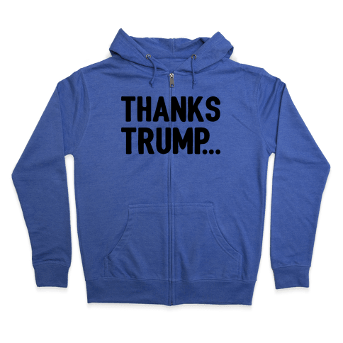 Thanks Trump Zip Hoodie