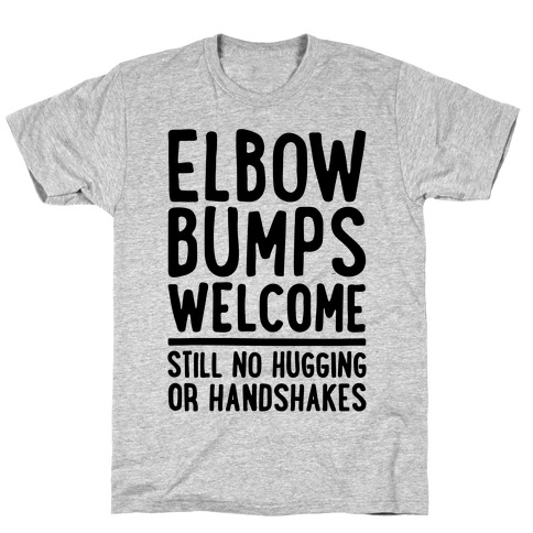 Elbow Bumps Welcome T-Shirt