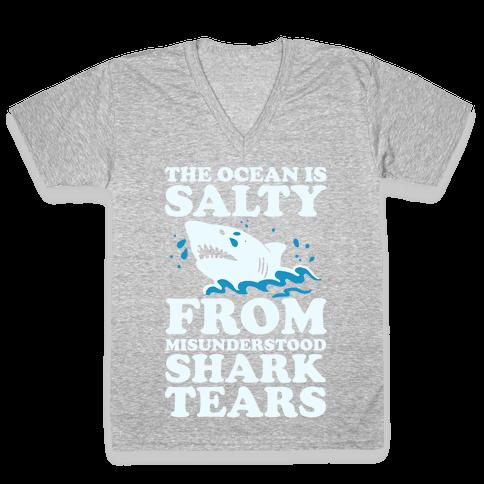 The Ocean Is Salty From Misunderstood Shark Tears V-Neck Tee Shirt