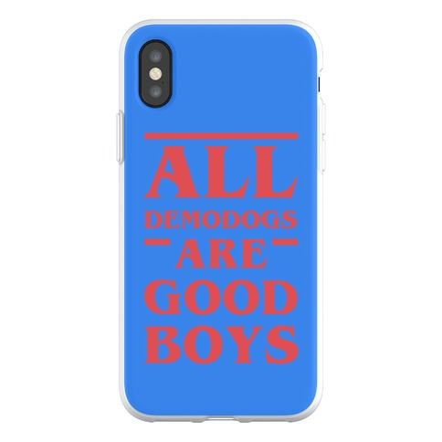 All Demodogs Are Good Boys Phone Flexi-Case