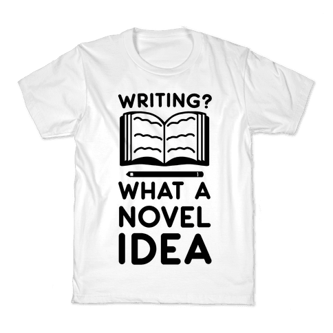 Writing? What a Novel Idea Kids T-Shirt