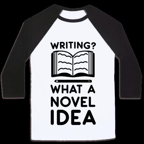 Writing? What a Novel Idea Baseball Tee
