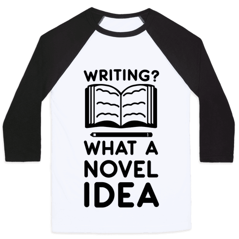 Writing? What a Novel Idea Baseball Tee