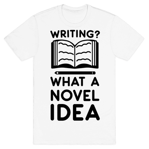 Writing? What a Novel Idea Mens T-Shirt