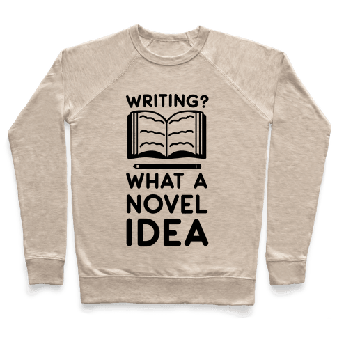 Writing? What a Novel Idea Pullover