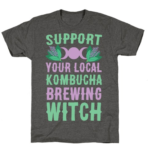 Support Your Local Kombucha-Brewing Witch Mens/Unisex T-Shirt