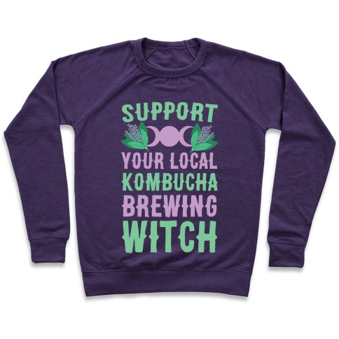 Support Your Local Kombucha-Brewing Witch Pullover