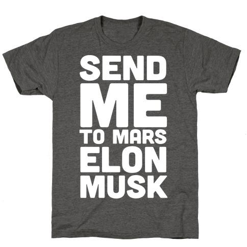 Send Me To Mars Elon Musk T-Shirt