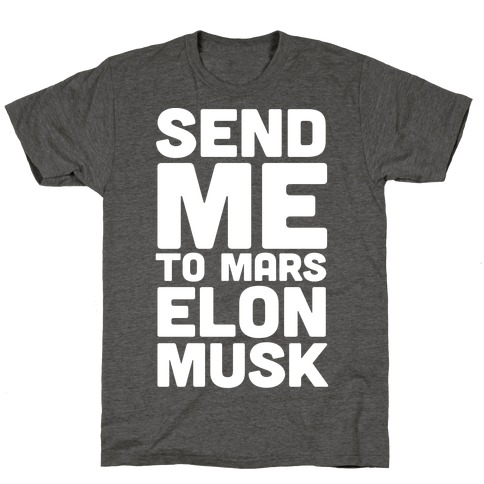 Send Me To Mars Elon Musk T-Shirt