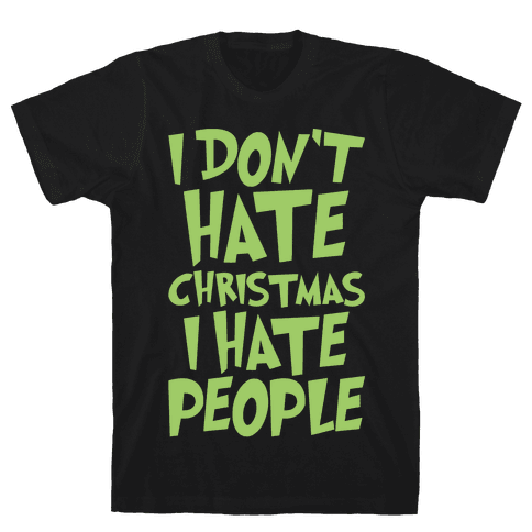 I Don't Hate Christmas I Hate People Parody White Print Mens T-Shirt