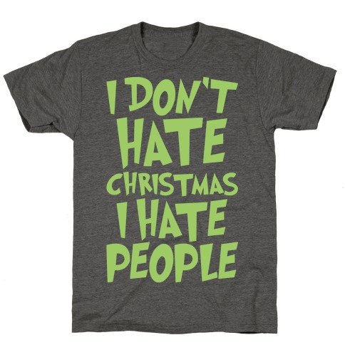 I Don't Hate Christmas I Hate People Parody White Print T-Shirt
