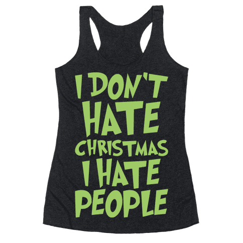 I Don't Hate Christmas I Hate People Parody White Print Racerback Tank Top