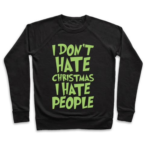 I Don't Hate Christmas I Hate People Parody White Print Pullover