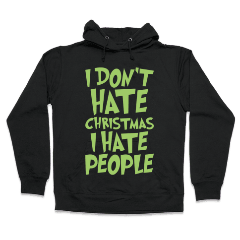 I Don't Hate Christmas I Hate People Parody White Print Hooded Sweatshirt