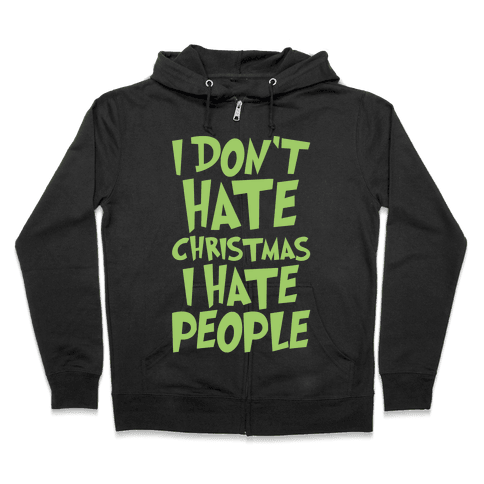 I Don't Hate Christmas I Hate People Parody White Print Zip Hoodie