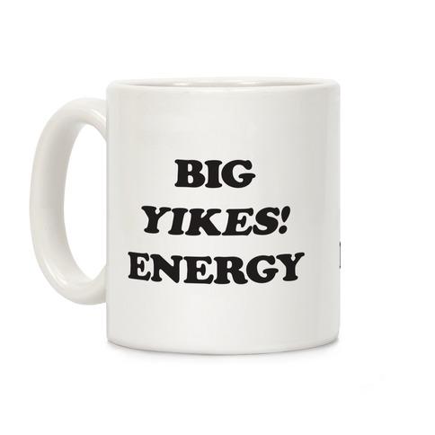Big Yikes! Energy Coffee Mug