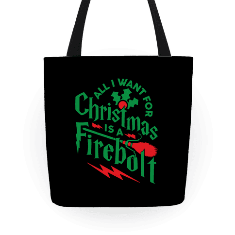 All I Want For Christmas Is A Firebolt Tote