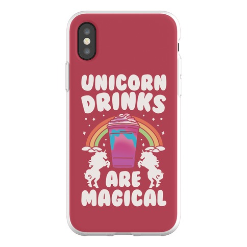 Unicorn Drinks Are Magical Parody Phone Flexi-Case