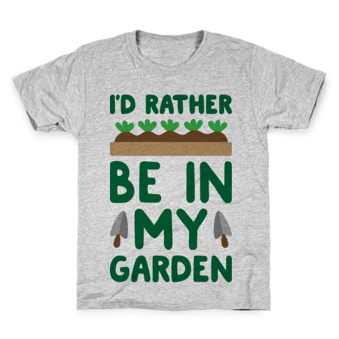 I'd Rather Be In My Garden Kids T-Shirt
