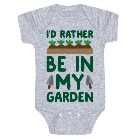 I'd Rather Be In My Garden Baby Onesy