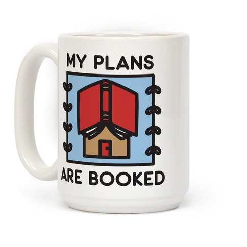 My Plans Are Booked Coffee Mug