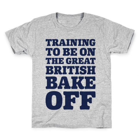 Training To Be On The Great British Bake Off  Kids T-Shirt