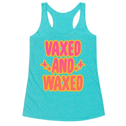 Vaxed and Waxed Racerback Tank Top