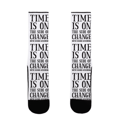 Time Is On The Side Of Change RBG Sock