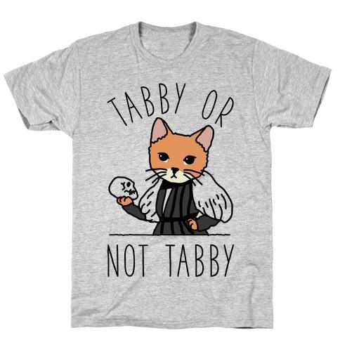 Tabby Or Not Tabby T-Shirt