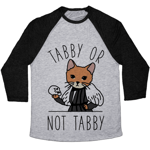 Tabby Or Not Tabby Baseball Tee