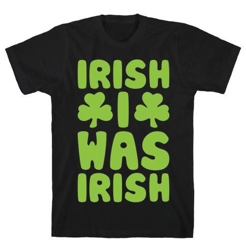 Irish I Was Irish White Print T-Shirt