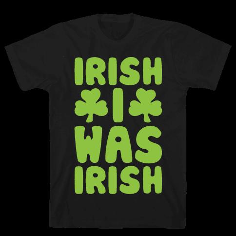 Irish I Was Irish White Print  Mens T-Shirt