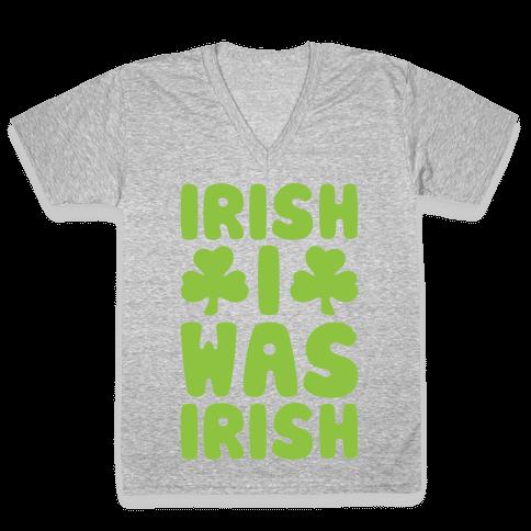 Irish I Was Irish White Print  V-Neck Tee Shirt