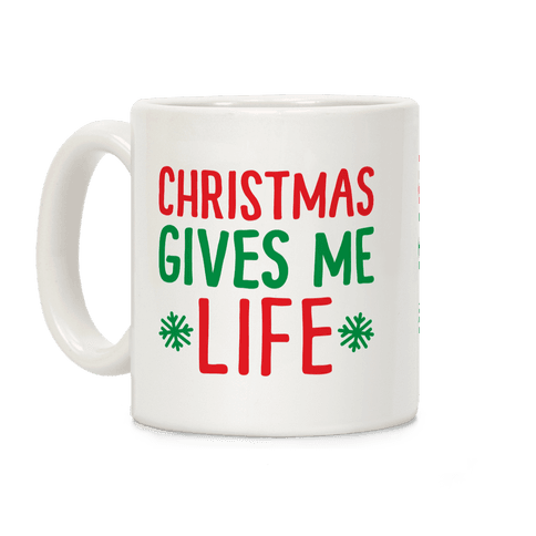 Christmas Gives Me Life Coffee Mug