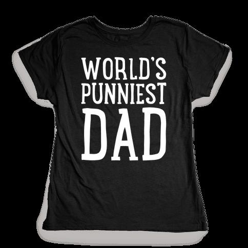 World's Punniest Dad White Print Womens T-Shirt