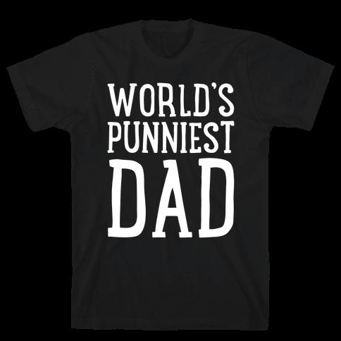 World's Punniest Dad White Print Mens T-Shirt