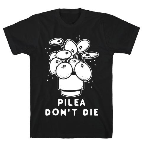 Pilea Don't Die T-Shirt