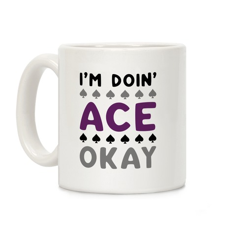 I'm Doin' Ace Okay Coffee Mug