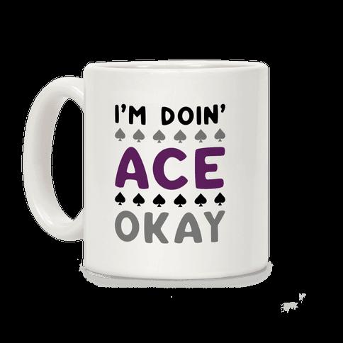 I'm Doin' Ace Okay Coffee Mug